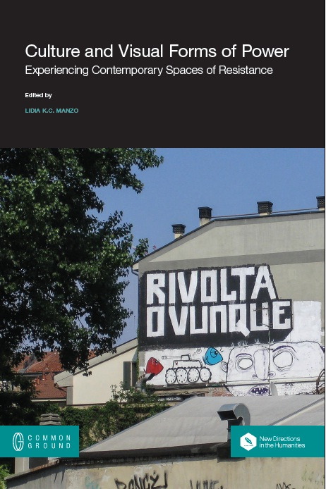 «Culture and Visual Forms of Power: Experiencing Contemporary Spaces of Resistance»